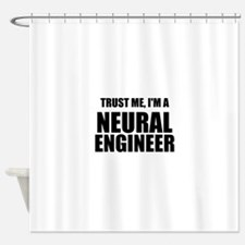 Trust Me, Im A Neural Engineer Shower Curtain