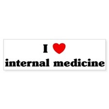 I Love internal medicine Bumper Bumper Sticker