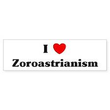 I Love Zoroastrianism Bumper Bumper Bumper Sticker