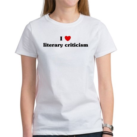 I Love literary criticism Women's T-Shirt