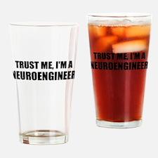 Trust Me, Im A Neuroengineer Drinking Glass