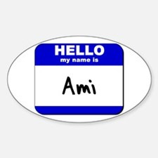 hello my name is ami Oval Decal
