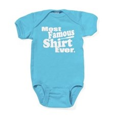 Most Famous Shirt Ever Baby Bodysuit