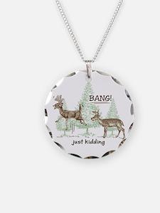 Bang! Just Kidding! Hunting Necklace