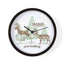 Bang! Just Kidding! Hunting Humor Wall Clock