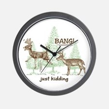 Bang! Just Kidding! Hunting Humor Wall Clock