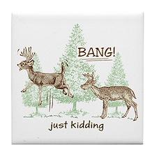 Bang! Just Kidding! Hunting Humor Tile Coaster