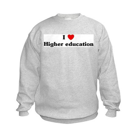 I Love Higher education Kids Sweatshirt
