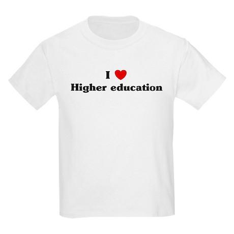 I Love Higher education Kids Light T-Shirt