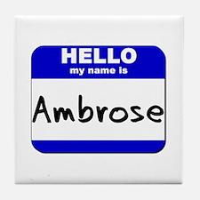 hello my name is ambrose  Tile Coaster
