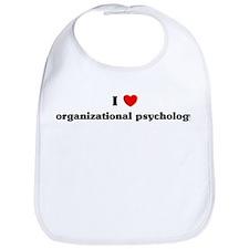 I Love organizational psychol Bib