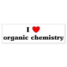 I Love organic chemistry Bumper Bumper Sticker