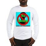 No Haters Love Thy Neighbor Long Sleeve T-Shirt