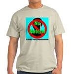 No Haters Love Thy Neighbor Light T-Shirt