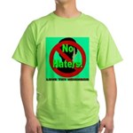 No Haters Love Thy Neighbor Green T-Shirt