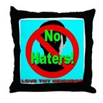 No Haters Love Thy Neighbor Throw Pillow