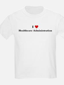I Love Healthcare Administrat T-Shirt