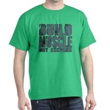 Build Muscles Not Excuses T-Shirt