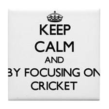 Keep calm by focusing on Cricket Tile Coaster
