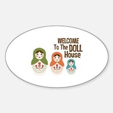 WELCOME TO THE DOLL HOUSE Decal