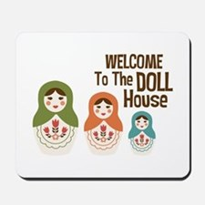 WELCOME TO THE DOLL HOUSE Mousepad