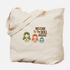 WELCOME TO THE DOLL HOUSE Tote Bag