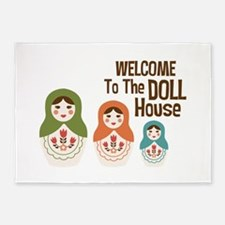 WELCOME TO THE DOLL HOUSE 5'x7'Area Rug