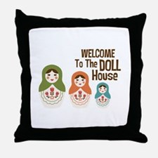 WELCOME TO THE DOLL HOUSE Throw Pillow