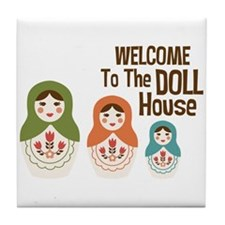 WELCOME TO THE DOLL HOUSE Tile Coaster
