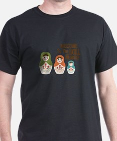 WELCOME TO THE DOLL HOUSE T-Shirt