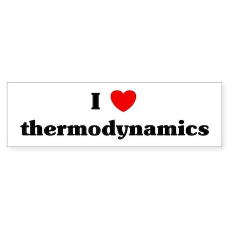 I Love thermodynamics Bumper Sticker