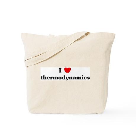 I Love thermodynamics Tote Bag