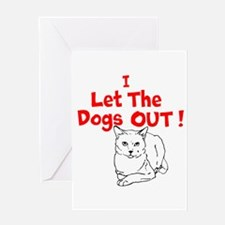 I Let The Dogs Out Greeting Cards