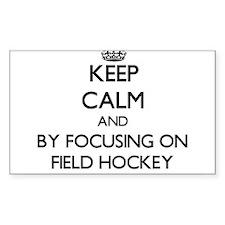 Keep calm by focusing on Field Hockey Decal