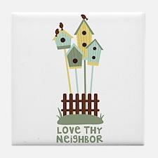Love thy Neighbor Tile Coaster
