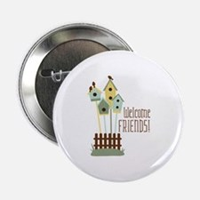"""Welcome Friends 2.25"""" Button"""