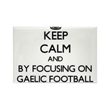 Keep calm by focusing on Gaelic Football Magnets