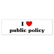 I Love public policy Bumper Bumper Sticker