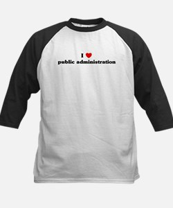 I Love public administration Tee