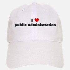 I Love public administration Baseball Baseball Cap