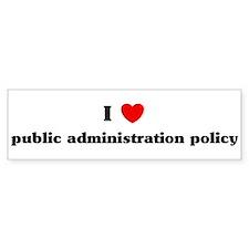 I Love public administration Bumper Bumper Sticker