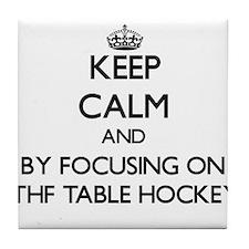 Keep calm by focusing on Ithf Table Hockey Tile Co
