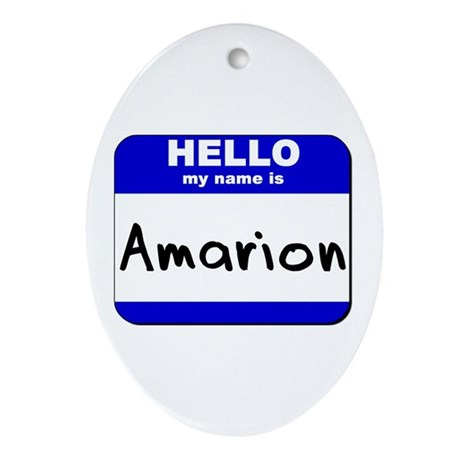 hello my name is amarion Oval Ornament