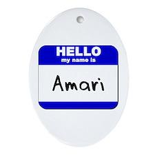 hello my name is amari  Oval Ornament