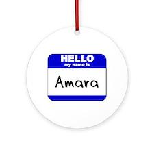 hello my name is amara  Ornament (Round)