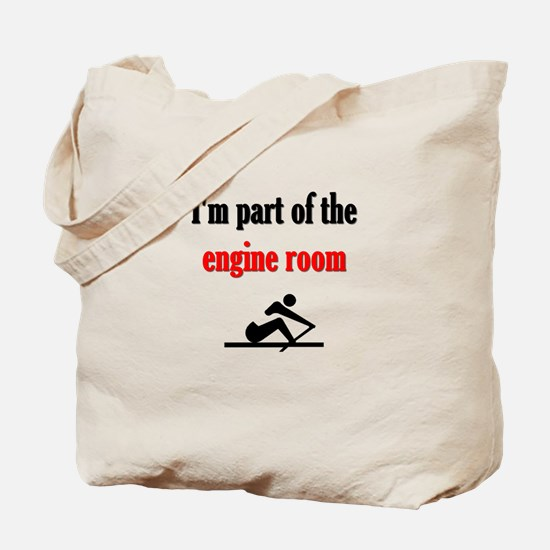I'm part of the engine room (pic) Tote Bag