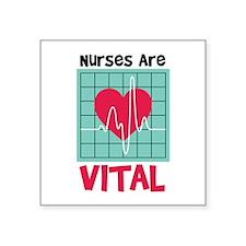 Nurses Are Vital Sticker