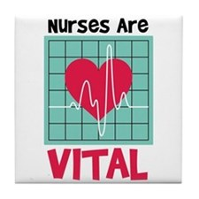 Nurses Are Vital Tile Coaster