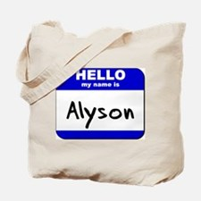 hello my name is alyson Tote Bag
