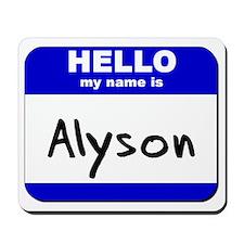 hello my name is alyson  Mousepad